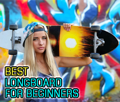 Best Longboards For Beginners - Top Rated 2019