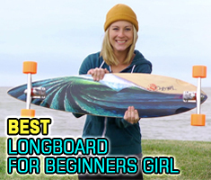 Best Longboard for a Girl Beginner