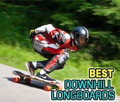 Best Downhill Longboards