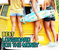 Top 10 Best Longboards For The Money