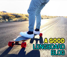 A Good Longboard Blog