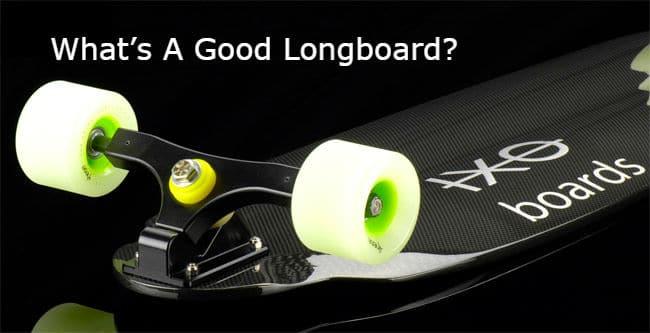 A Good Longboard