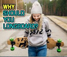 Why Should You Longboard