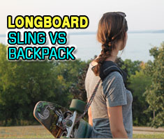 Longboard Sling vs Backpack