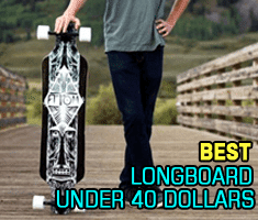 Best Longboard under 40 Dollars