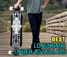 Best Longboard under 40 Dollars