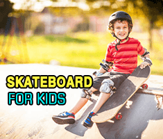 Skateboard for Kids