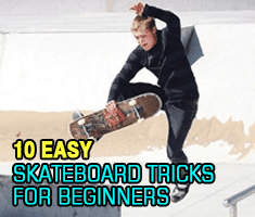 10 Easy Skateboard Tricks for Beginners