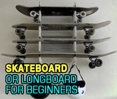 Skateboard Or Longboard For Beginners