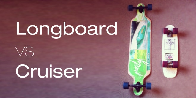 Longboard vs Cruiser
