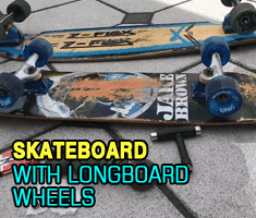 Skateboard With Longboard Wheels