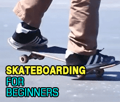 Skateboarding for Beginners