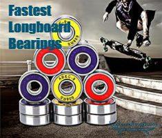 Top 5 Fastest Longboard Bearings